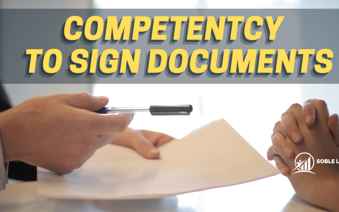 A Specific Power of Attorney: What Happens When Someone is Not Competent To Sign Real Estate Documents